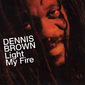 Dennis Brown: Light My Fire