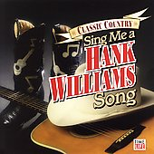 Various Artists: Sing Me a Hank Williams Song [Remaster]