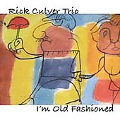 Rick Culver: I'm Old Fashioned *