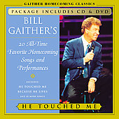 Bill Gaither (Gospel): He Touched Me [CD/DVD]