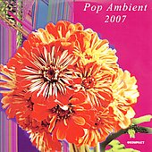 Various Artists: Pop Ambient 2007