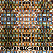 Greenness: Greenness/Howard Hello [Split CD] [Digipak]