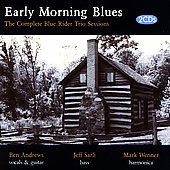 The Blue Rider Trio: Early Morning Blues: The Complete Blue Rider Trio Sessions *