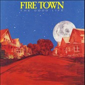 Fire Town: The Good Life *