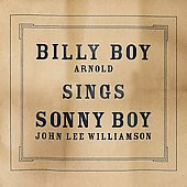 Billy Boy Arnold: Billy Boy Sings Sonny Boy