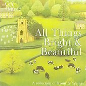 All Things Bright & Beautiful - A collection of favourite hymns / Sarah Tenant-Flowers, The Victoria Singers