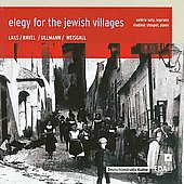 Elegy for the Jewish Villages - Laks, Ravel, Ullmann, Weisgall / Suty, Stoupel