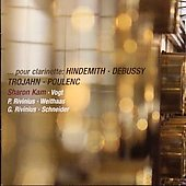 ...pour clarinette - Hindemith, Debussy, Trojahn, Poulenc / Kam, Vogt, et al