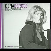 Dena DeRose: Live at Jazz Standard, Vol. 2 *