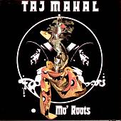 Taj Mahal: Mo' Roots
