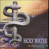 Holy Water: The Collected Sessions