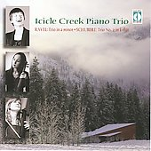 Ravel, Schubert: Piano Trios / Icicle Creek Piano Trio