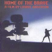 Laurie Anderson (Performance Artist): Home of the Brave