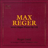 Max Reger: Seven Organ Pieces Op. 145