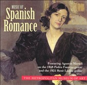 Music of Spanish Romance - An anthology of Spanish 19-century guitar music performed on instruments from the Metropolitan Museum of Art / Agustin Maruri, guitar