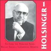 Symphonic Wind Music of David R. Holsinger, Vol. 1