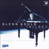 The Glenn Gould Trilogy: Ein Leben