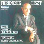 Liszt: Tasso, Orpheus, Les Pr&#233;ludes / J&#225;nos Ferencsic