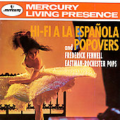 Eastman-Rochester Pops Orchestra/Frederick Fennell (Conductor): Hi-Fi a la Española and Popovers *