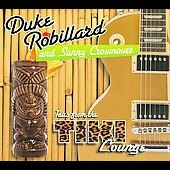 Duke Robillard/Sunny Crownover: Tales from the Tiki Lounge [Digipak]