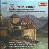 Emile Jacques-Dalcroze: Concertos for Violin