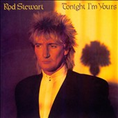 Rod Stewart: Tonight I'm Yours [Remaster]