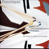 Bill Wells & Stefan Schneider/Stefan Schneider/Bill Wells: Pianotapes *