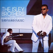 The Isley Brothers: Baby Makin' Music