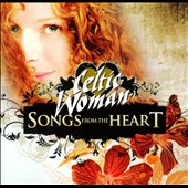 Celtic Woman: Songs from the Heart [Bonus Tracks]