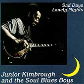 Junior Kimbrough: Sad Days, Lonely Nights