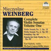 Mieczyslaw Weinberg: Complete Violin Sonatas, Vol. 1 / Kalnits