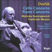 Dvorák: Cello Concerto; Piano Concerto