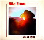Mike Bloom: King of Circles [Digipak]