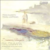 Rautavaara Works for Violin and Piano / Summer Thoughts