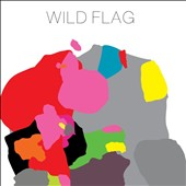 Wild Flag (Indie Rock): Wild Flag [Digipak]