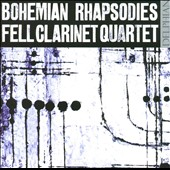 Bohemian Rhapsodies / The Fell Clarinet Quartet