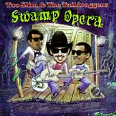 Too Slim & the Taildraggers: Swamp Opera