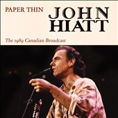 John Hiatt: Paper Thin: The 1989 Canadian Broadcast