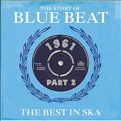 Various Artists: The Story of Blue Beat 1961, Vol. 2: The Best in Ska
