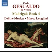 Carlo Gesualdo: Madrigals, Book 4 / Delitiae Musicae - Morco Longhini
