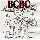 BCBC: Beggars Can't Be Choosers