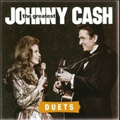 Johnny Cash: The  Greatest: Duets