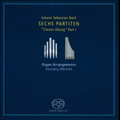 J.S. Bach: Six Partitas, Book 1 / Hansjoerg Albrecht, organ