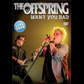 The Offspring: Want You Bad: Live 2008