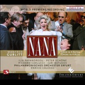 Manfred Gurlitt: Nana, opera in four acts / Ilia Papandreou, Peter Schone, Richard Carlucci and Juri Batukov