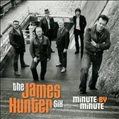 The James Hunter Six: Minute by Minute [Digipak]