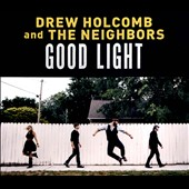 Drew Holcomb & the Neighbors/Drew Holcomb: Good Light [Digipak]