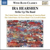Ira Hearshen: Strike Up the Band; Divertimento for Band; Symphony on Themes of Sousa et al. / U.S. Air Force Band