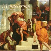Mendelssohn: Complete Psalm Cantatas / Chamber Choir of Europe, Nicol Matt