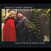 Jamie O'Reilly: Songs of a Catholic Childhood